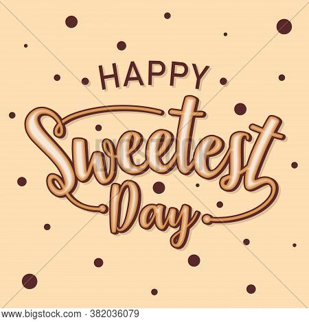 Word Letter Happy Sweetest Day For Element Design Template. Greeting Card For Happy Sweetest Day Cel