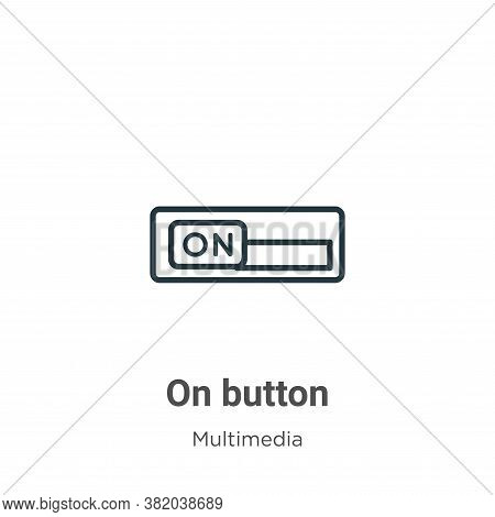 On button icon isolated on white background from multimedia collection. On button icon trendy and mo