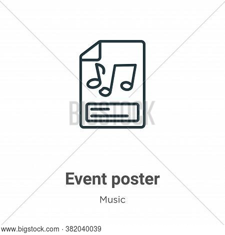 Event poster icon isolated on white background from music collection. Event poster icon trendy and m