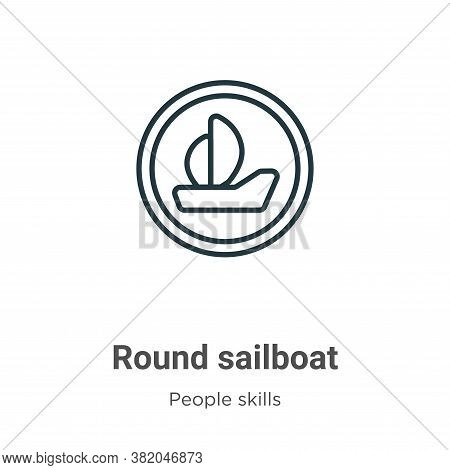 Round sailboat icon isolated on white background from people skills collection. Round sailboat icon