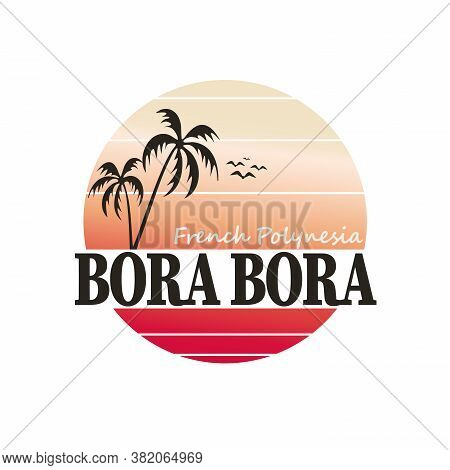 Bora Bora Vintage Tourism Stamp Logo Badge Sign