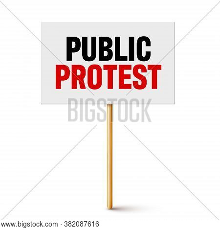 Protest Sign With Slogan On Wooden Holder. Realistic Vector Demonstration Banner. Strike Action Card