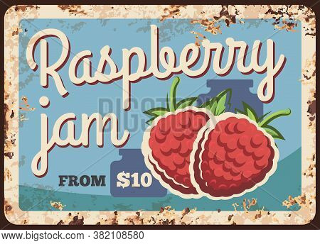 Raspberry Jam Rusty Metal Plate, Vector Vintage Rust Tin Sign With Ripe Garden Berries With Leaves A