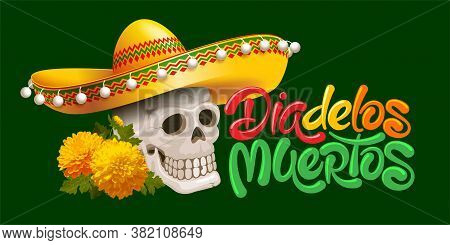 Mexican Traditional Holiday Day Of The Dead Or Dia De Los Muertos In Spanish. Calligraphic Inscripti