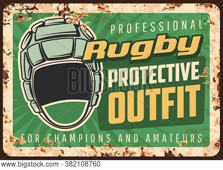 Rugby Protective Outfit And Equipment Rusty Metal Vector Plate. Headgear, Scrum Cap And Typography.
