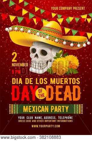 Mexican Traditional Holiday Day Of The Dead Or Dia De Los Muertos In Spanish. Template Of Poster, Fl