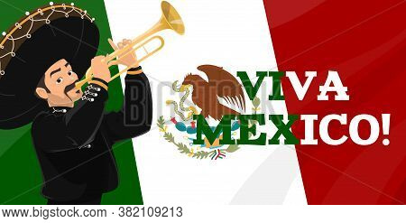 Viva Mexico, Vector Mexican Flag, Mexico Coat Of Arms And Mariachi Musician With Festive Sombrero Ha