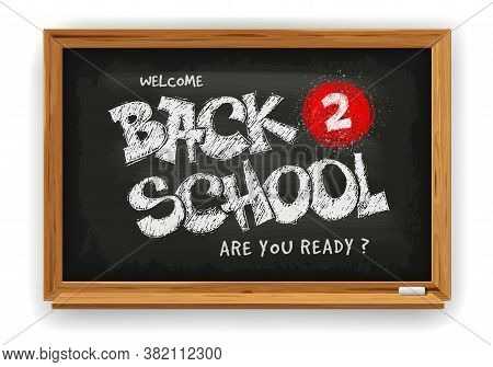 Back To School. Design With Realistic, Rubbed And Dirty School Chalkboard And Lettering Back To Scho