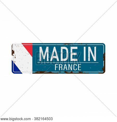 Made In France Rusty Old Enamel Sign