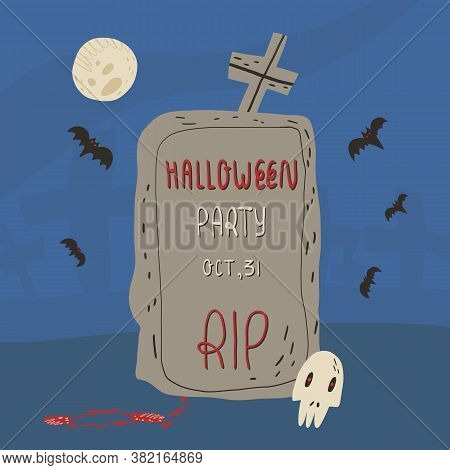 Halloween Party Invitation Design. A Grave In The Middle Of A Cemetery, Skull, Full Moon, Bats In Tw