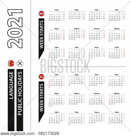 Two Versions Of 2021 Calendar In Turkish, Week Starts From Monday And Week Starts From Sunday. Vecto