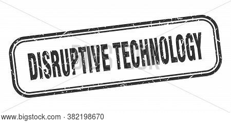 Disruptive Technology Stamp. Disruptive Technology Square Grunge Black Sign