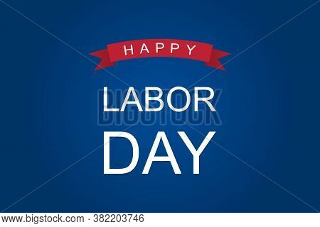 Happy Labor Day In Usa. American Event. Greeting Poster With Red Ribbon. Blue Gradient Background Wi