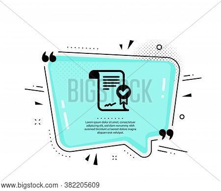 Approved Agreement Icon. Quote Speech Bubble. Verified Document Sign. Accepted Or Confirmed Symbol.