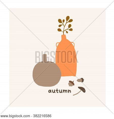 Autumn Mood Greeting Card With Vases, Leaf, Mushroom, Acorns Poster Template. Welcome Fall Season Th