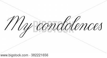 Condolences. Handwritten Black Vector Text On White Background. Brush Calligraphy Style. Condolence