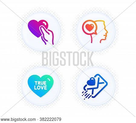 True Love, Romantic Talk And Hold Heart Icons Simple Set. Button With Halftone Dots. Love Letter Sig