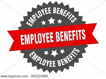 Employee Benefits Round Isolated Ribbon Label. Employee Benefits Sign