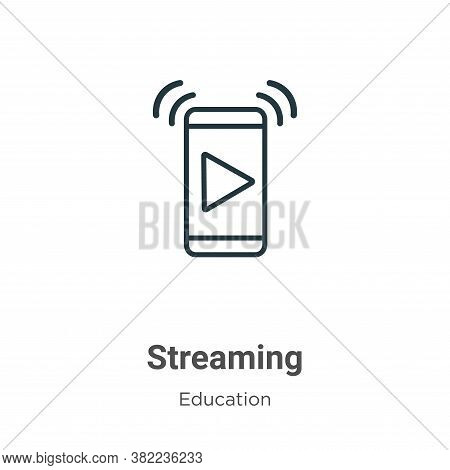 Streaming icon isolated on white background from online learning collection. Streaming icon trendy a