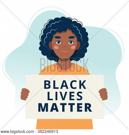 Black Lives Matter. Black Woman Protestor Holding A Poster. Racial Inequality Concept. Illustration
