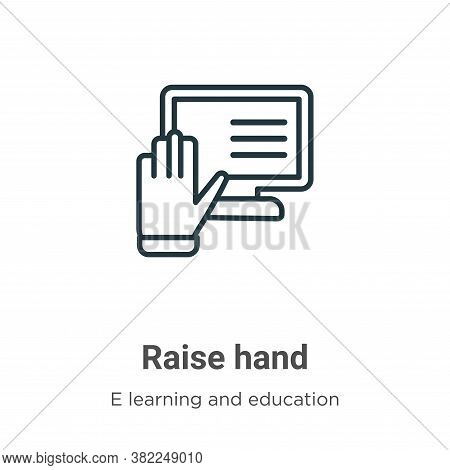Raise hand icon isolated on white background from e learning and education collection. Raise hand ic