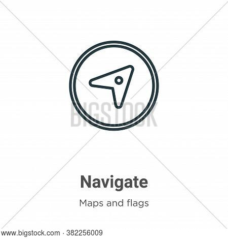 Navigate icon isolated on white background from maps and flags collection. Navigate icon trendy and