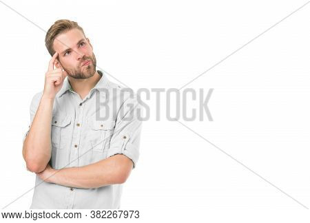 Guy Thoughtful Touches His Temple. Think To Solve. Man With Bristle Serious Face Thinking White Back