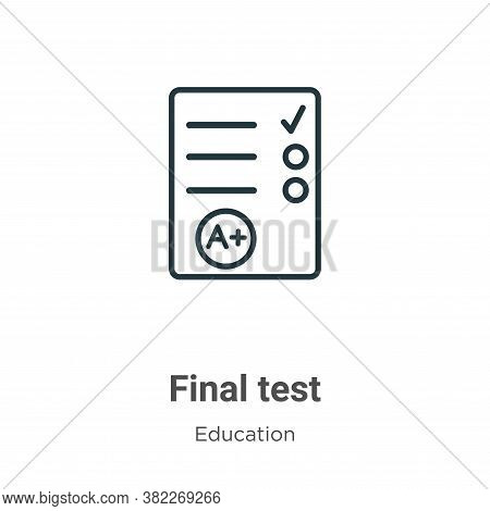 Final test icon isolated on white background from education collection. Final test icon trendy and m