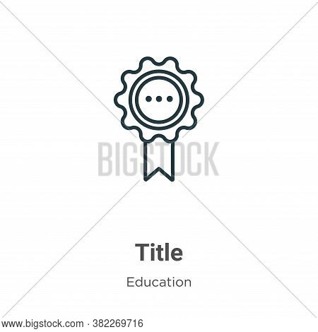 Title icon isolated on white background from education collection. Title icon trendy and modern Titl