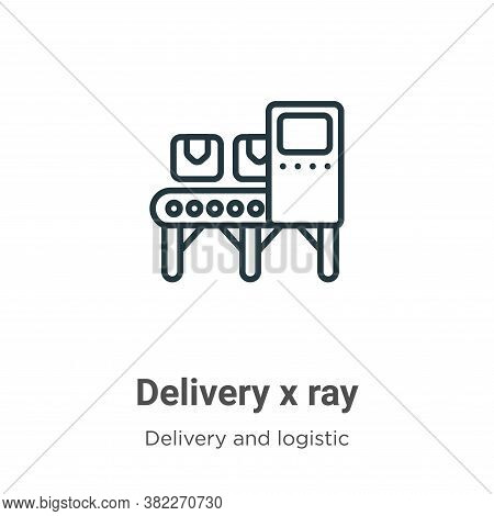 Delivery x ray icon isolated on white background from delivery and logistics collection. Delivery x