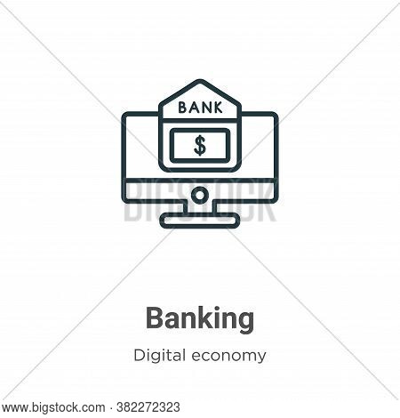 Banking icon isolated on white background from digital economy collection. Banking icon trendy and m