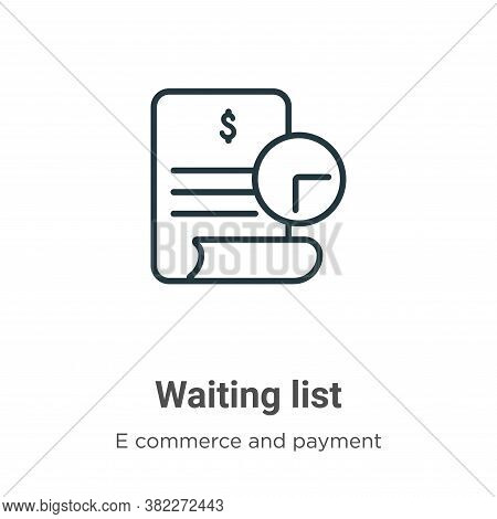 Waiting list icon isolated on white background from e commerce and payment collection. Waiting list