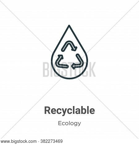 Recyclable icon isolated on white background from ecology collection. Recyclable icon trendy and mod