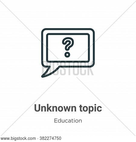Unknown topic icon isolated on white background from education collection. Unknown topic icon trendy