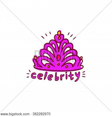 Crown Or Diadem Icon With Celebrity Inscription, Vector Illustration Isolated.