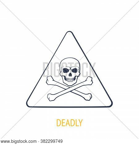Deadly Danger Symbol With Skull And Crossbones. Outline Icon. Vector Illustration. Triangular Cautio