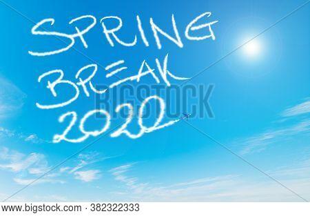 Spring Break 2020 Written By Contrails In The Blue Sky