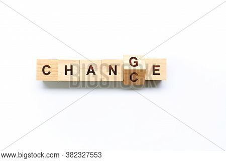 Flip Wooden Cube With Word Change To Chance. Personal Development And Career Growth Or Change Yourse
