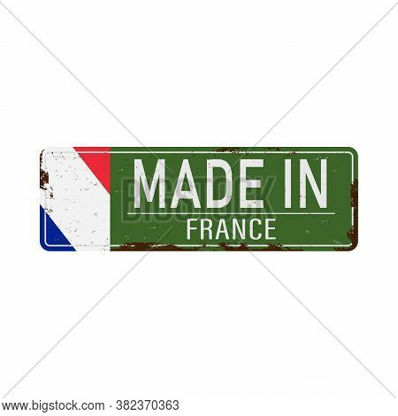 Made In France Flag Rusty Old Green Enamel Sign