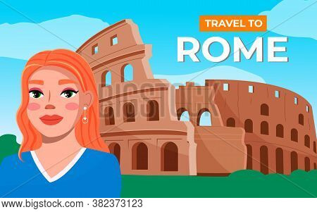 Pretty Girl On The Background Of Coliseum. Young Woman Travel Italy, Visit Architectural Monuments.