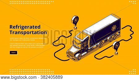 Refrigerated Transportation Banner. Lorry With Refrigerator Container For Delivery And Shipping Cold