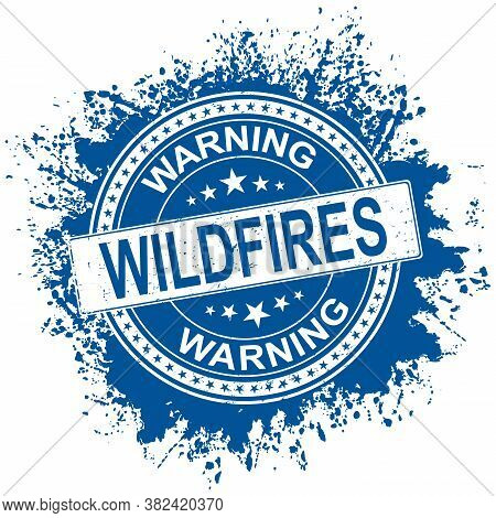 Wildfire Warning Rubber Stamp Style Emblem. On White