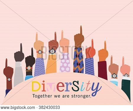 Diversity Together We Are Stronger And Number One Hands Up Design, People Multiethnic Race And Commu