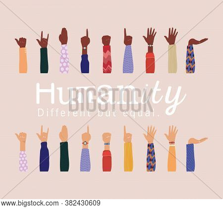 Humanity Different But Equal And Diversity Hands Up Design, People Multiethnic Race And Community Th