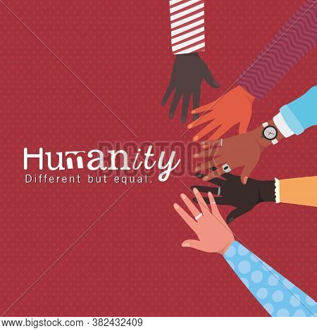 Humanity Different But Equal And Diversity Hands Touching Each Other Design, People Multiethnic Race
