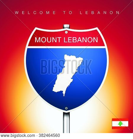 An Sign Road America Style With State Of Lebanon With Red Background And Message, Mount Lebanon And