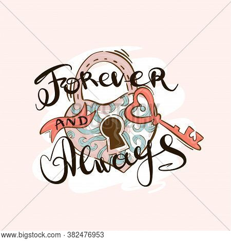 Forever And Always Handwriting, A Beautiful Inscription Decorated With A Heart-shaped Lock .