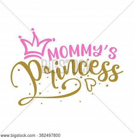 Mommy's Princess - Baby Shower Text, Baby Girl Queen. Good For Cake Toppers, Baby Shower Cards, T Sh