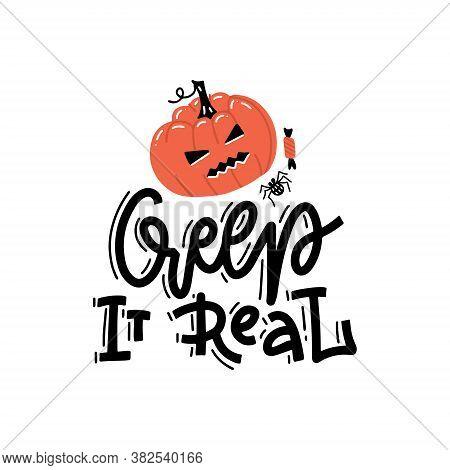 Creep It Real - Hand Drawn Vector Abstract Cartoon Halloween Illustration Poster With Pumpkin And Mo