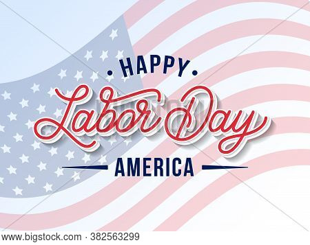 Usa Labor Day Lettering Typography Vector Background. Illustration For American National Holiday. Ce